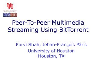 Peer-To-Peer Multimedia Streaming Using BitTorrent