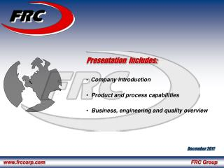 Presentation  Includes:    Company introduction   Product and process capabilities