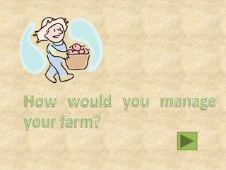 How would you manage your farm?