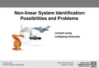 Non-linear System Identification: Possibilities and Problems