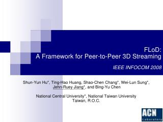 FLoD: A Framework for Peer-to-Peer 3D Streaming IEEE INFOCOM 2008
