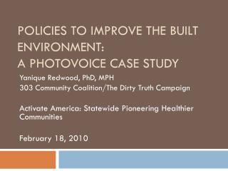 Policies to Improve the Built Environment: A  Photovoice  Case Study