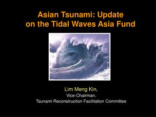 Asian Tsunami: Update  on the Tidal Waves Asia Fund