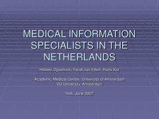 MEDICAL INFORMATION SPECIALISTS IN THE NETHERLANDS