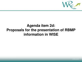 Agenda item 2d:  Proposals for the presentation of RBMP information in WISE