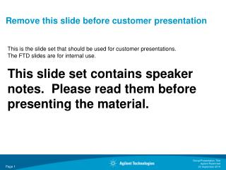 Remove this slide before customer presentation