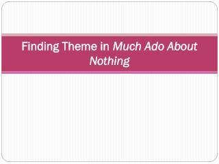Finding Theme in  Much Ado About Nothing