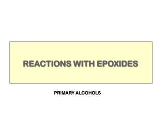 REACTIONS WITH EPOXIDES