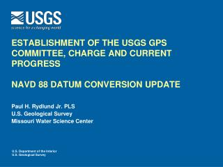 Paul H. Rydlund Jr. PLS U.S. Geological Survey  Missouri Water Science Center