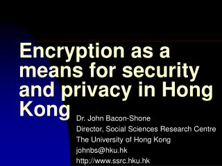 Encryption as a means for security and privacy in Hong Kong