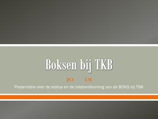 Boksen bij TKB