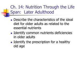 Ch. 14: Nutrition Through the Life Span:  Later Adulthood