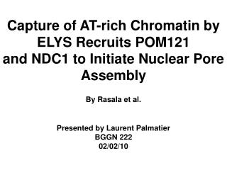 Capture of AT-rich Chromatin by ELYS Recruits POM121 and NDC1 to Initiate Nuclear Pore Assembly