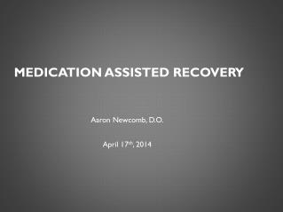 Medication Assisted Recovery