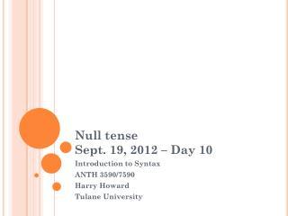 Null tense  Sept. 19, 2012 – Day 10