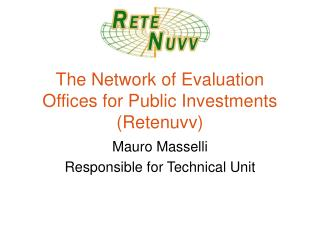 The Network of Evaluation Offices for Public Investments (Retenuvv)