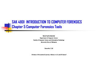 SAK 4801  INTRODUCTION TO COMPUTER FORENSICS Chapter 5 Computer Forensics Tools