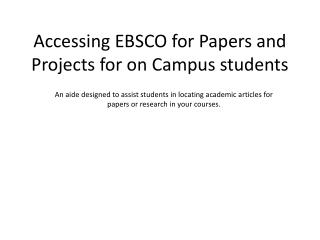 Accessing EBSCO for Papers and Projects for on Campus students