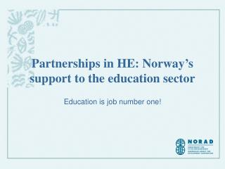 Partnerships in HE: Norway's  support to the education sector