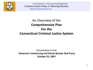 An Overview of the Comprehensive Plan For the Connecticut Criminal Justice System