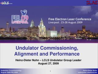 Undulator Commissioning, Alignment and Performance