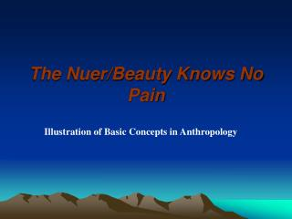 The Nuer/Beauty Knows No Pain