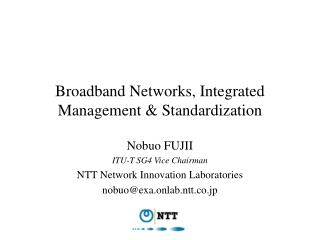 Broadband Networks, Integrated Management & Standardization
