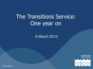 The Transitions Service:  One year on