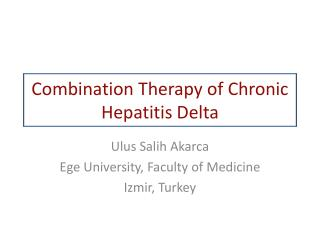 Combination Therapy of Chronic Hepatitis Delta