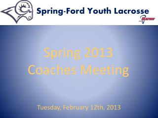 Spring 2013 Coaches Meeting