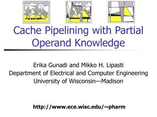 Cache Pipelining with Partial Operand Knowledge