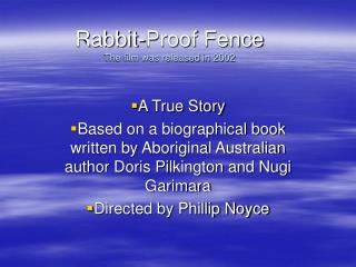 Rabbit-Proof Fence The film was released in 2002