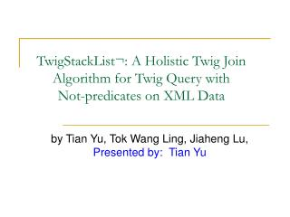 TwigStackList¬: A Holistic Twig Join Algorithm for Twig Query with  Not-predicates on XML Data