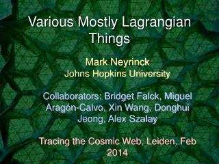 Various Mostly Lagrangian Things