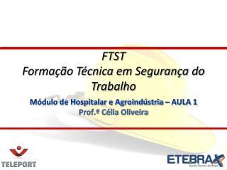 Módulo de Hospitalar e Agroindústria – AULA 1 Prof.º Célia Oliveira