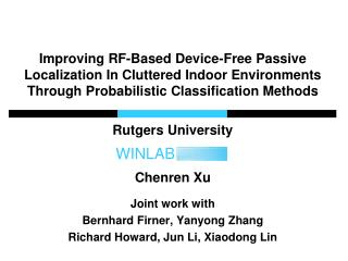 Rutgers University Chenren Xu Joint work with  Bernhard  Firner ,  Yanyong  Zhang