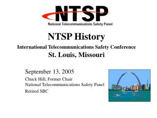 NTSP History International Telecommunications Safety Conference St. Louis, Missouri