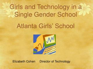 Girls and Technology in a Single Gender School Atlanta Girls' School