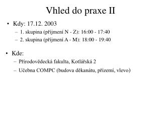 Vhled do praxe I I