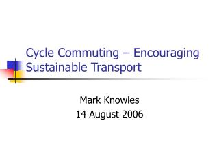 Cycle Commuting – Encouraging Sustainable Transport