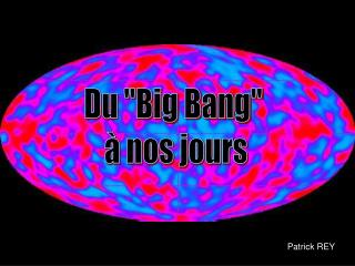 "Du ""Big Bang""  à nos jours"