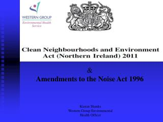 & Amendments to the Noise Act 1996
