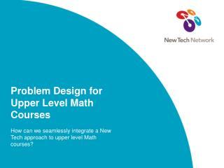 Problem Design for Upper Level Math Courses
