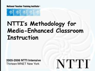 2005-2006 NTTI Intensive Thirteen/WNET New York