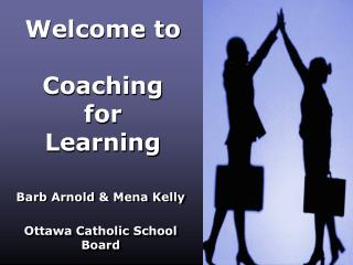 Welcome to  Coaching  for  Learning