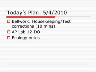Today's Plan: 5/4/2010