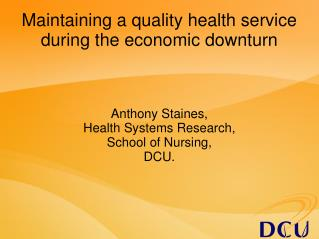 Maintaining a quality health service during the economic downturn