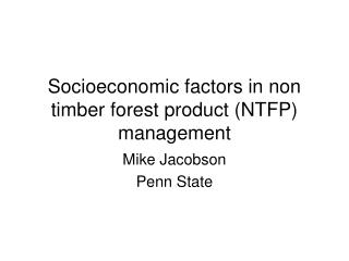 Socioeconomic factors in non timber forest product (NTFP) management
