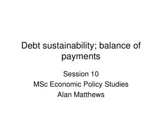 Debt sustainability; balance of payments