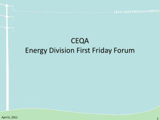 CEQA Energy Division First Friday Forum